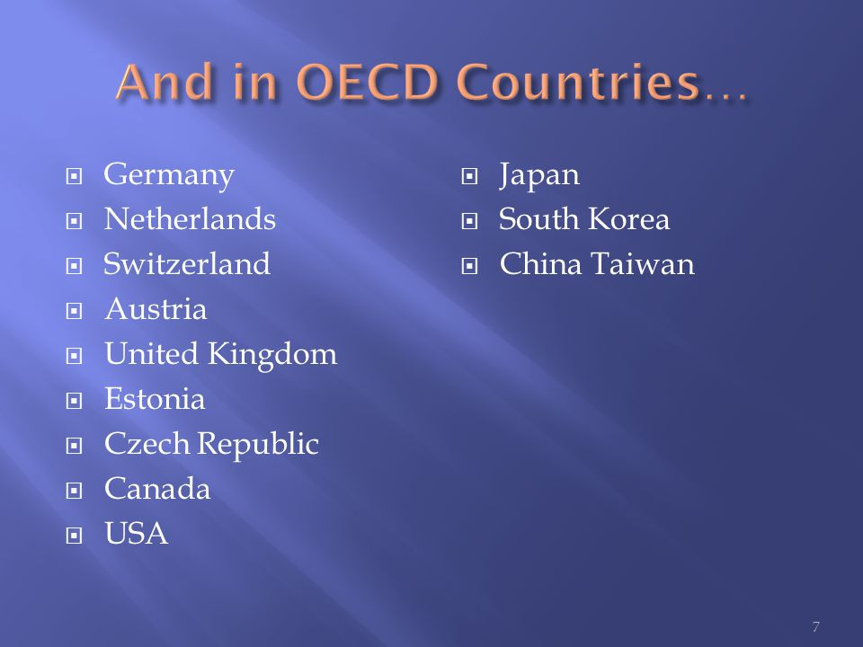  Germany  Netherlands  Switzerland  Austria  United Kingdom  Estonia  Czech Republic  Canada  USA  Japan  South Korea  China Taiwan 7