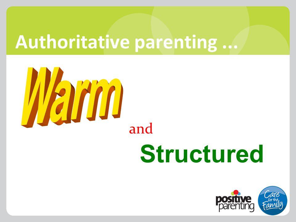 Authoritative parenting... and Structured