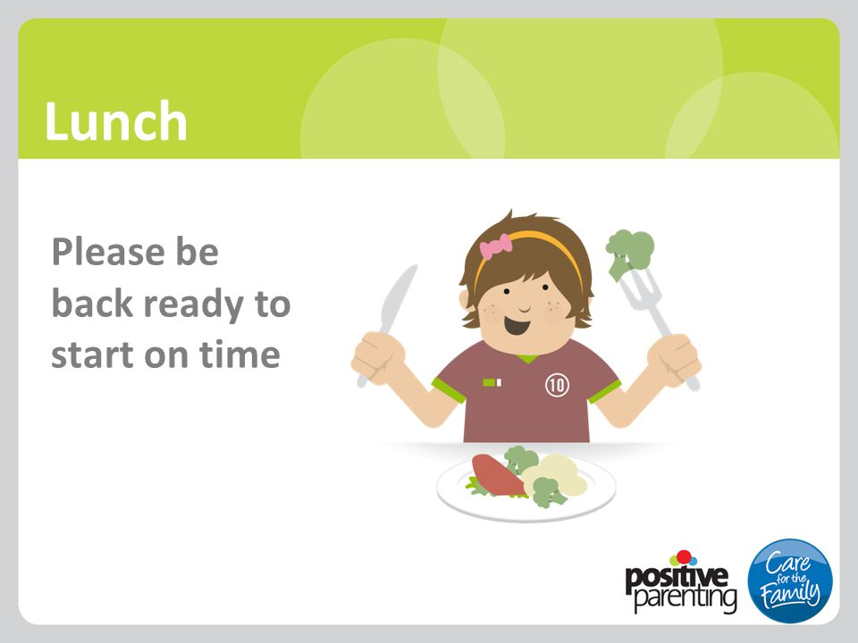 Lunch Please be back ready to start on time