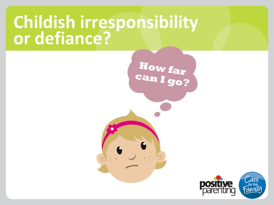 Childish irresponsibility or defiance?