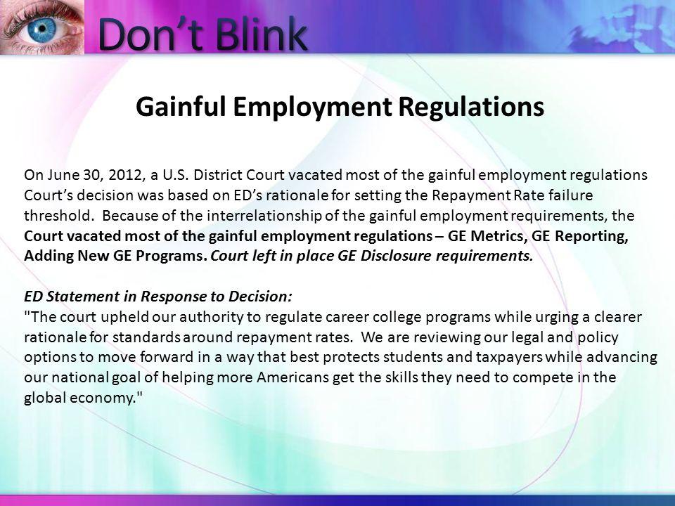 Gainful Employment Regulations On June 30, 2012, a U.S.