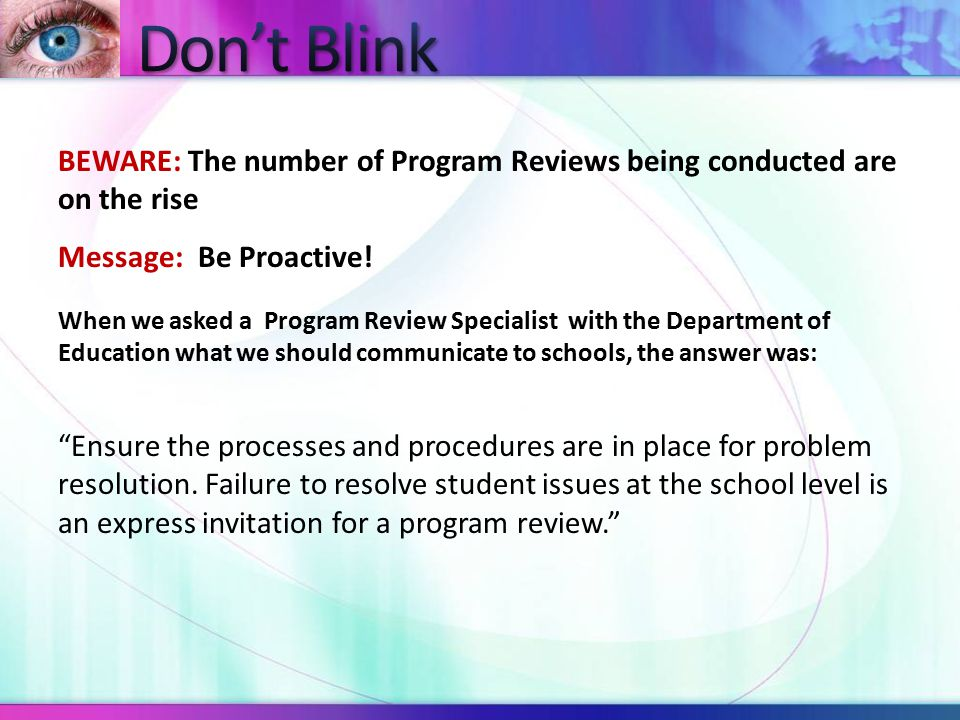 BEWARE: The number of Program Reviews being conducted are on the rise Message: Be Proactive.