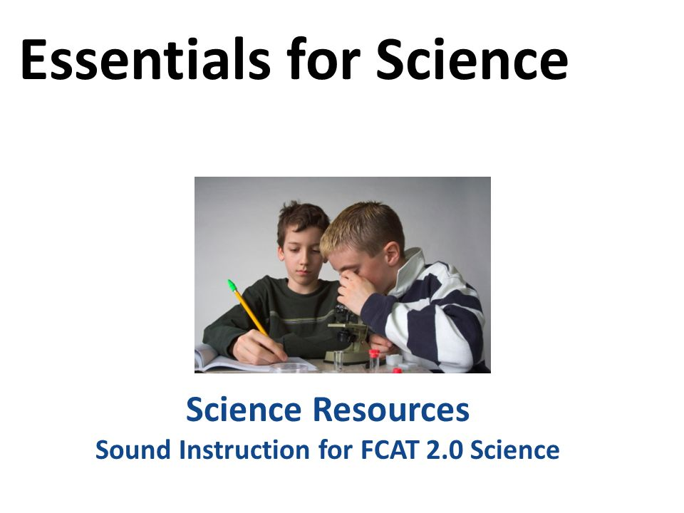Science Resources Sound Instruction for FCAT 2.0 Science Essentials for Science