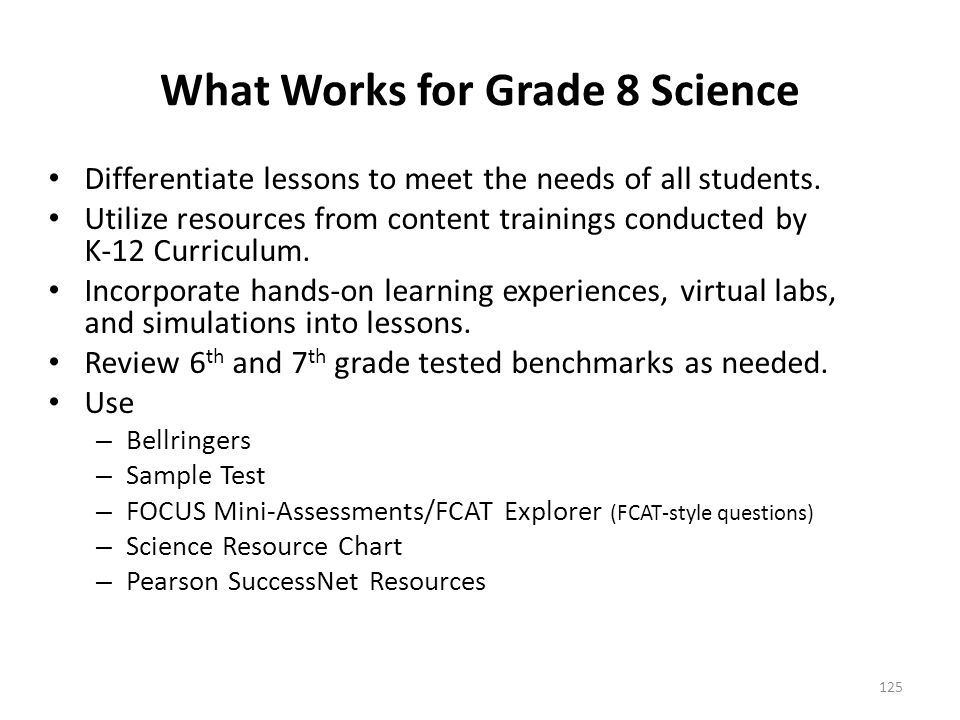 What Works for Grade 8 Science Differentiate lessons to meet the needs of all students.