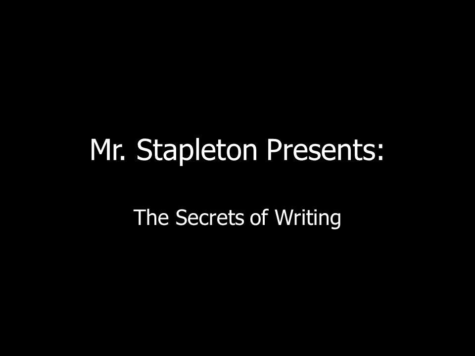 Mr. Stapleton Presents: The Secrets of Writing