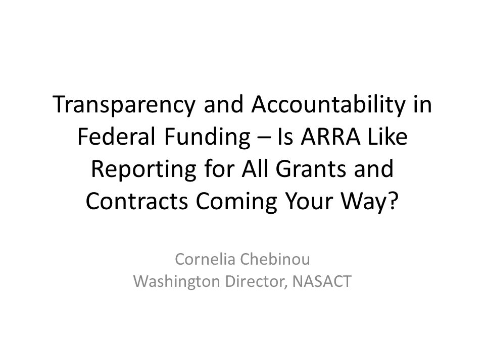 Transparency and Accountability in Federal Funding – Is ARRA Like Reporting for All Grants and Contracts Coming Your Way.