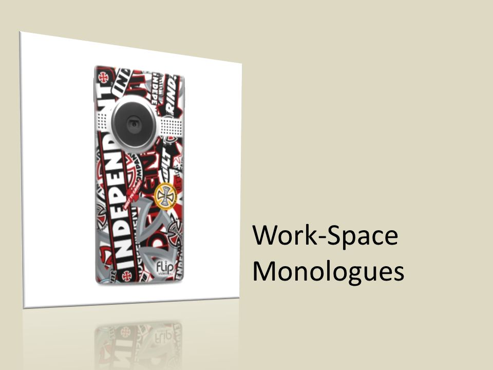 Work-Space Monologues