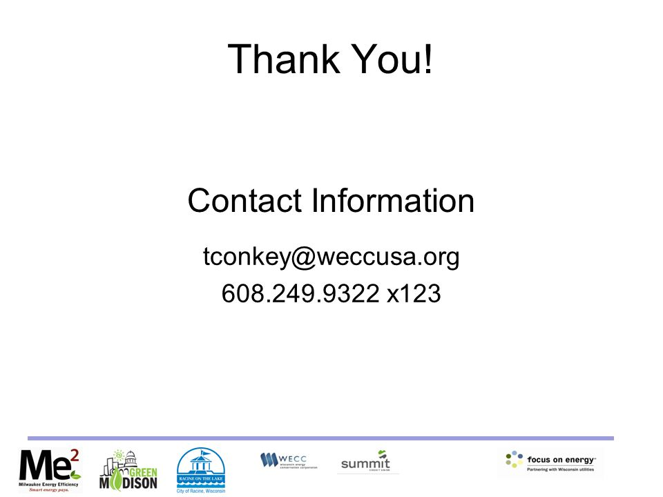 Thank You! Contact Information tconkey@weccusa.org 608.249.9322 x123
