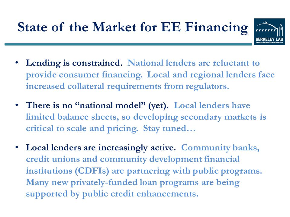 State of the Market for EE Financing Lending is constrained.