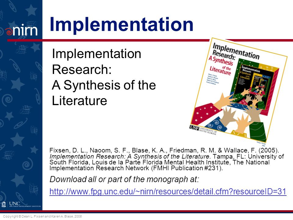 Copyright © Dean L. Fixsen and Karen A. Blase, 2008 Implementation Fixsen, D.