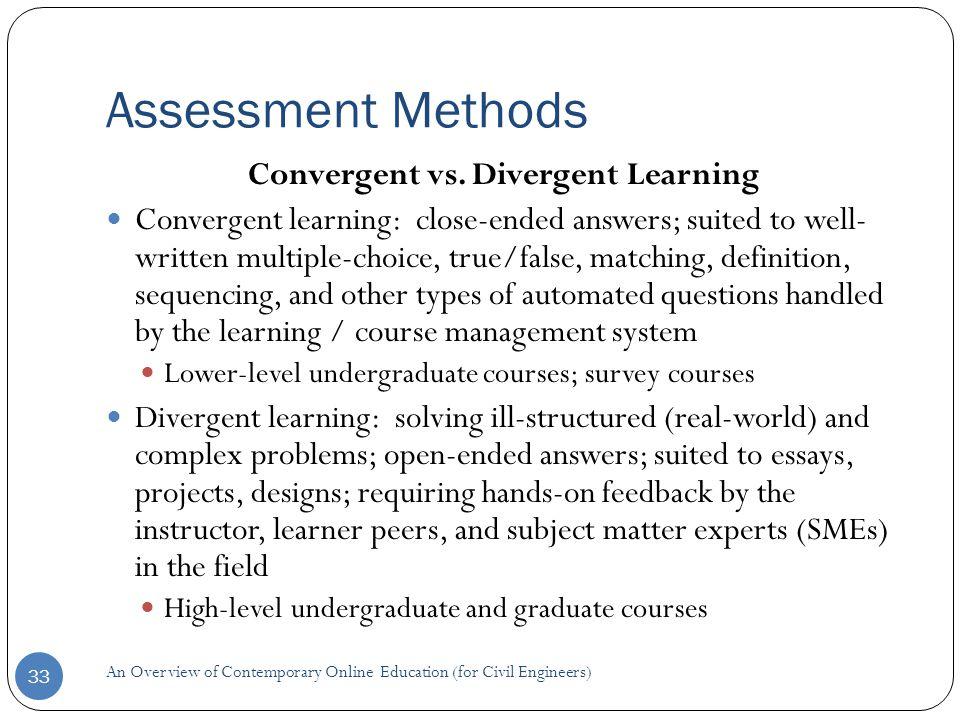 Assessment Methods 33 Convergent vs.