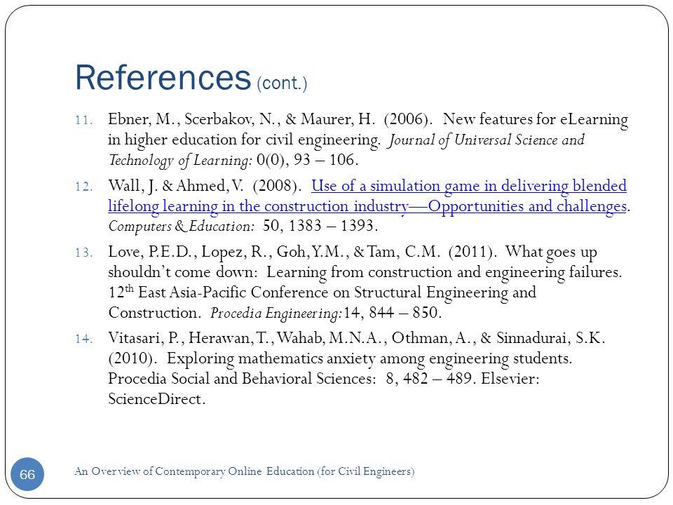 References (cont.) 66 11. Ebner, M., Scerbakov, N., & Maurer, H.