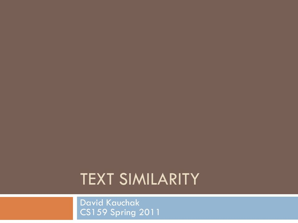 Text similarity: application  Automatic evaluation text to text (machine translation, summarization, simplification) output human answer sim