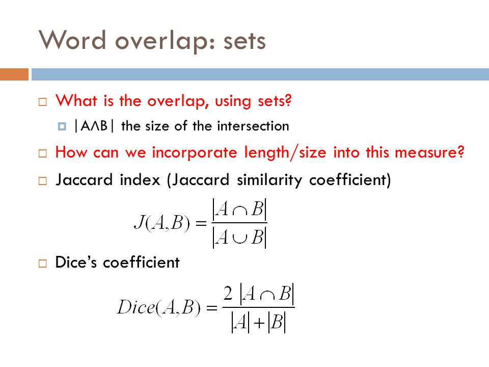 Word overlap: sets  What is the overlap, using sets.