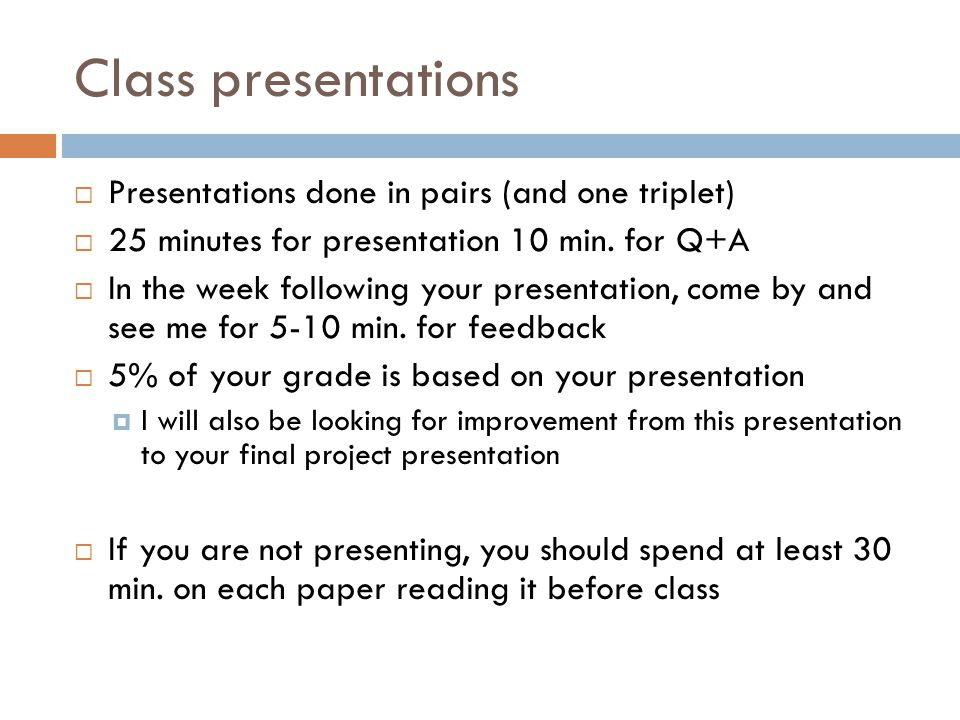 Class presentations  7 of you still haven't e-mailed me preferences.