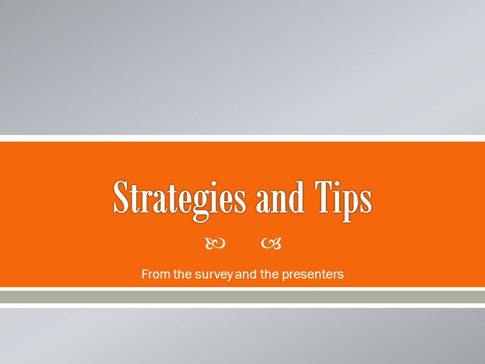  From the survey and the presenters
