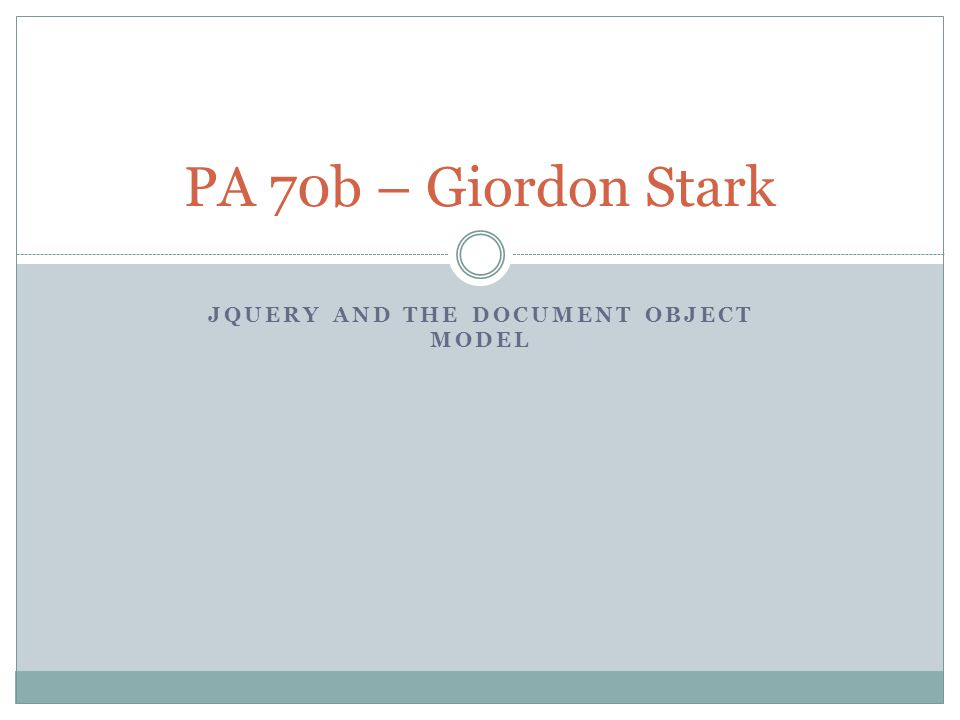 JQUERY AND THE DOCUMENT OBJECT MODEL PA 70b – Giordon Stark
