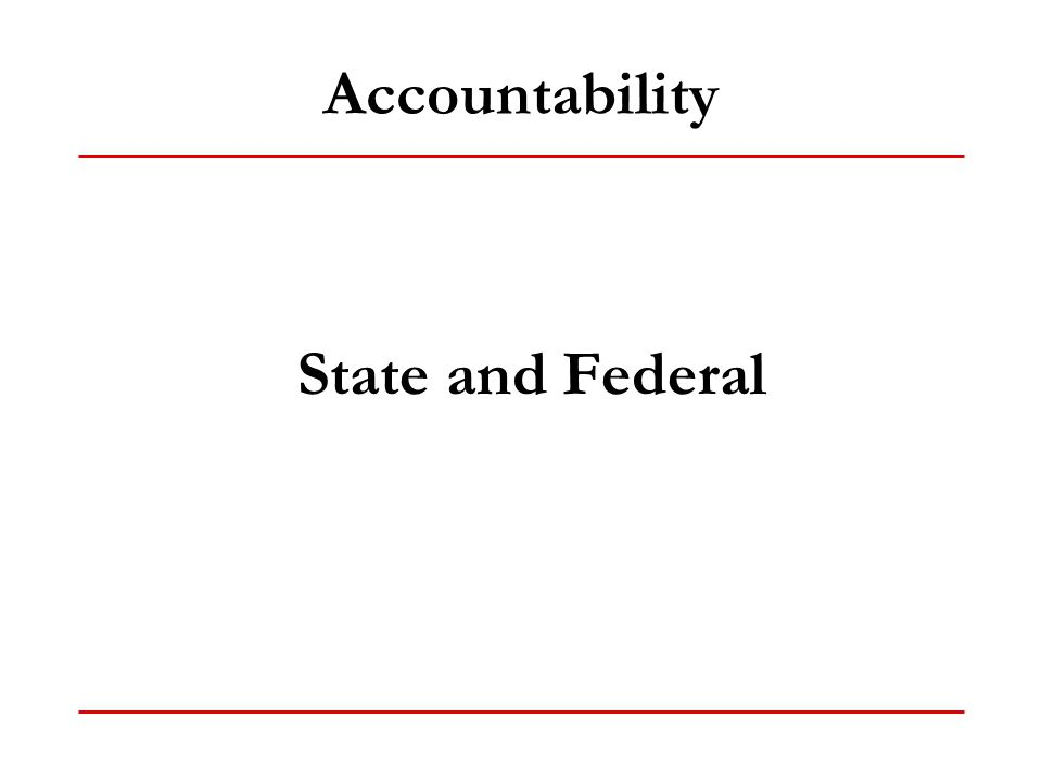Accountability State and Federal