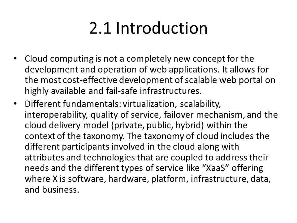 2.1 Introduction Cloud computing is not a completely new concept for the development and operation of web applications.