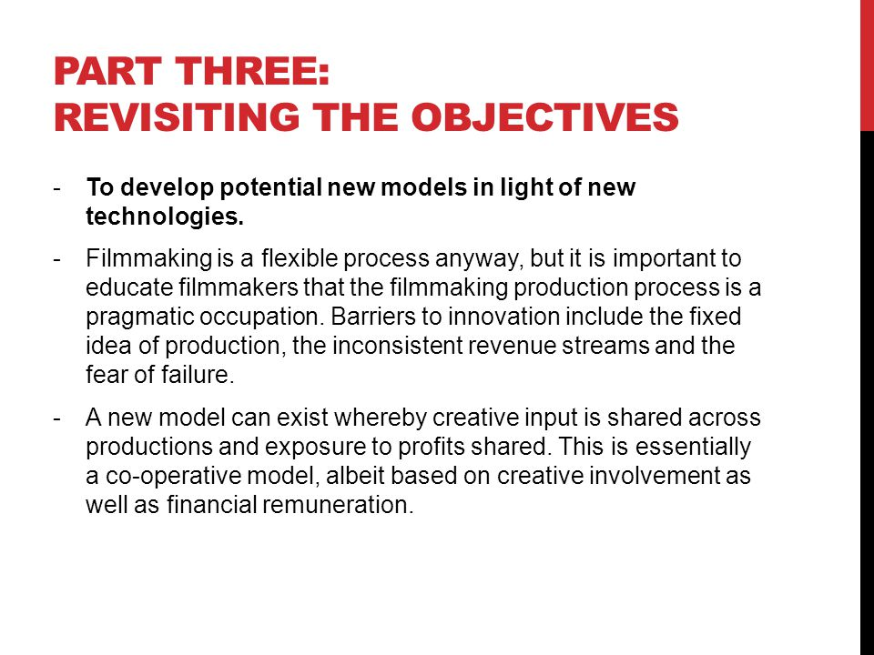 PART THREE: REVISITING THE OBJECTIVES -To develop potential new models in light of new technologies.