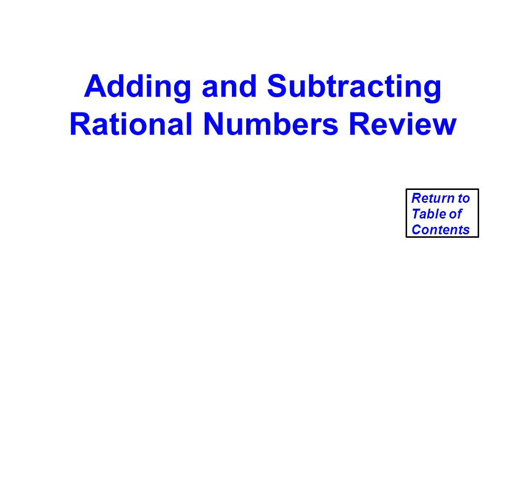 Adding and Subtracting Rational Numbers Review Return to Table of Contents