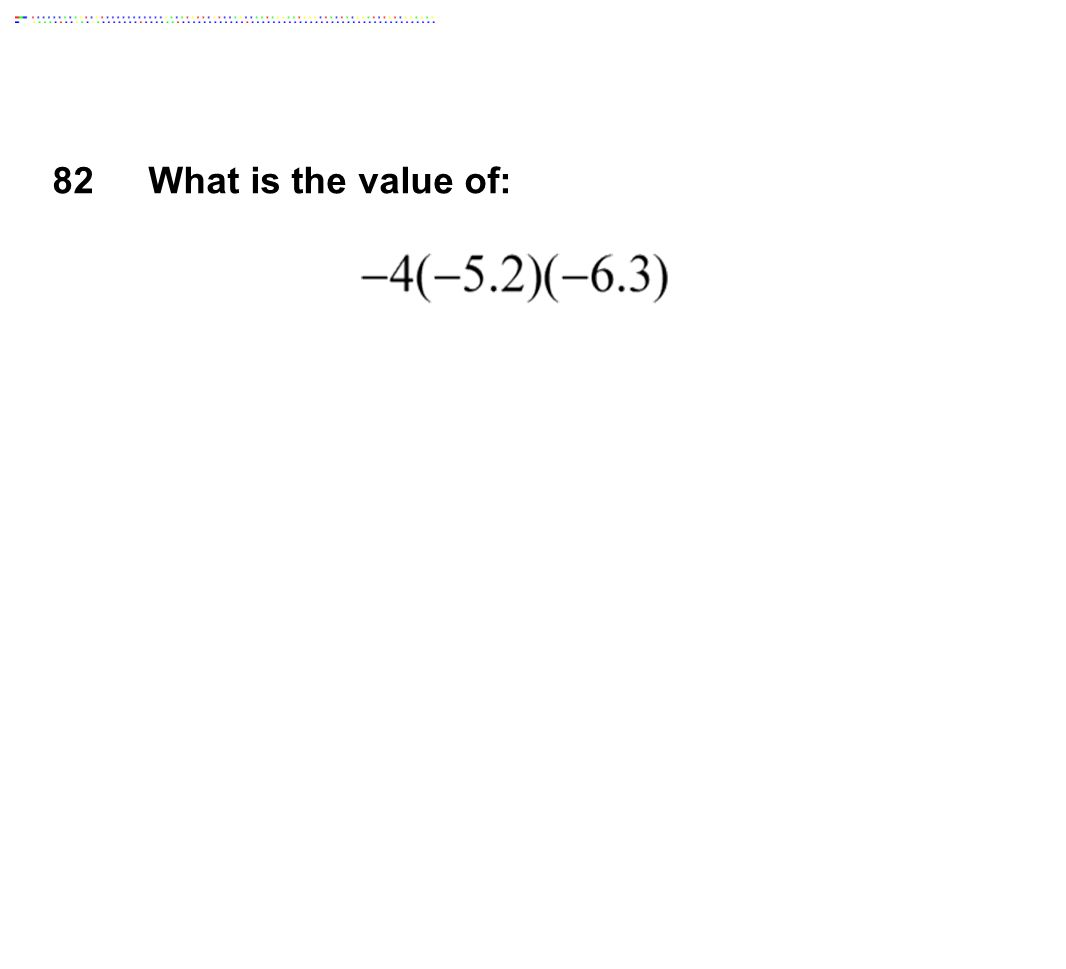 82What is the value of: