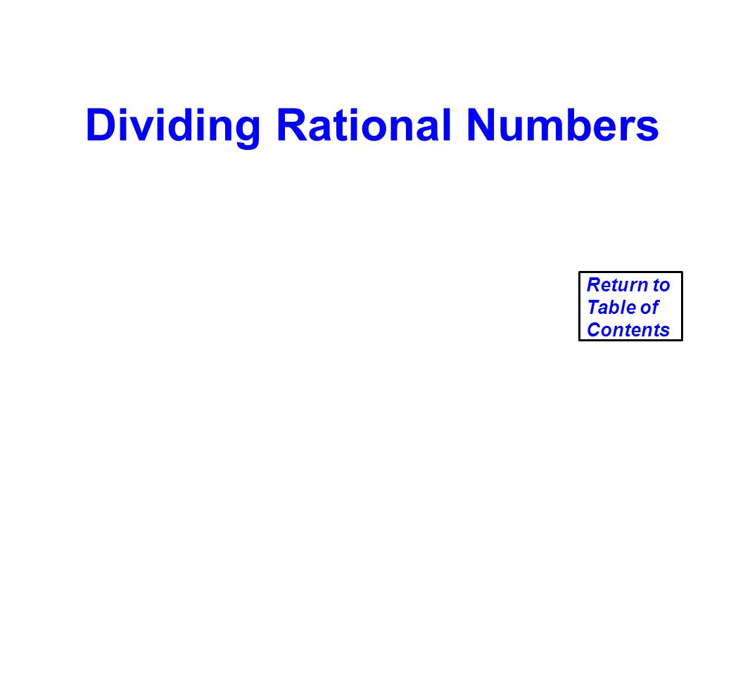 Dividing Rational Numbers Return to Table of Contents