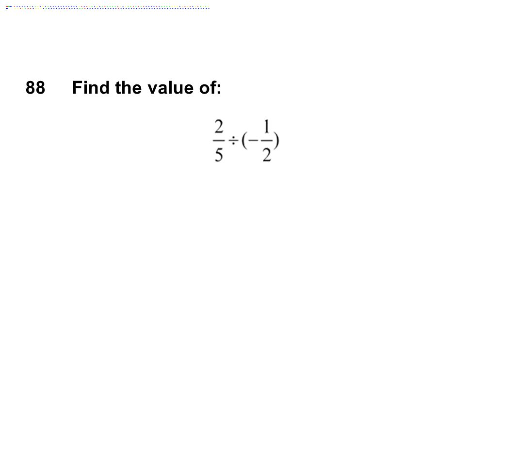 88Find the value of: