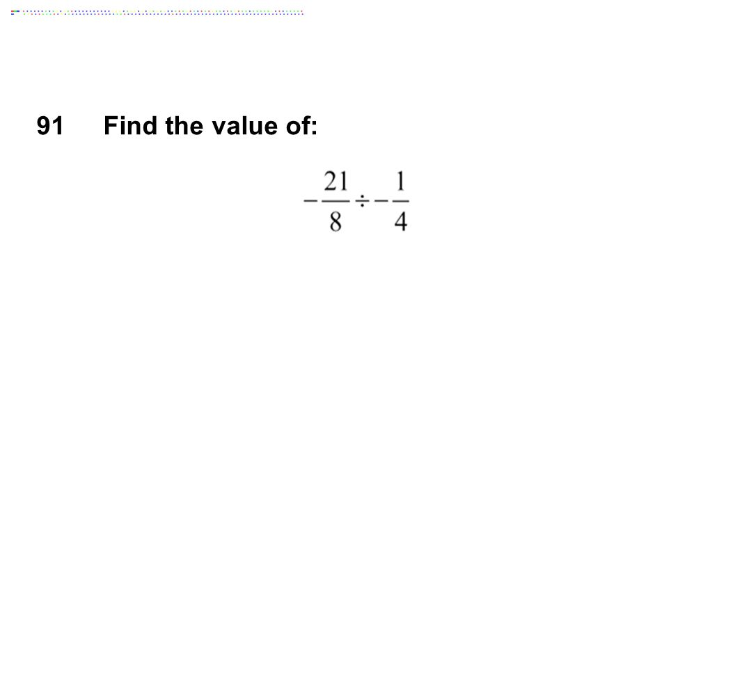 91Find the value of: