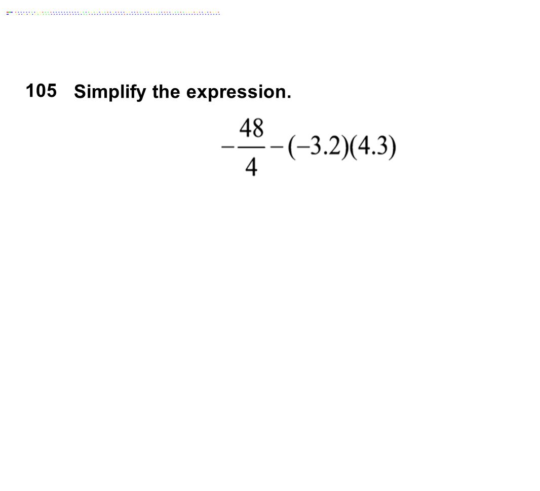 105 Simplify the expression.