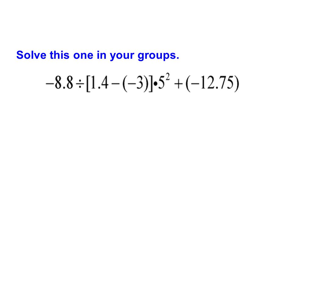 Solve this one in your groups.