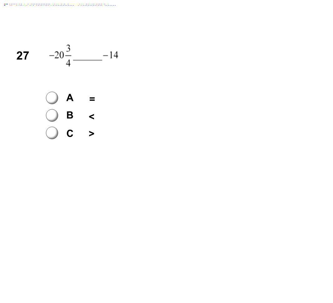 27 A B C = < >