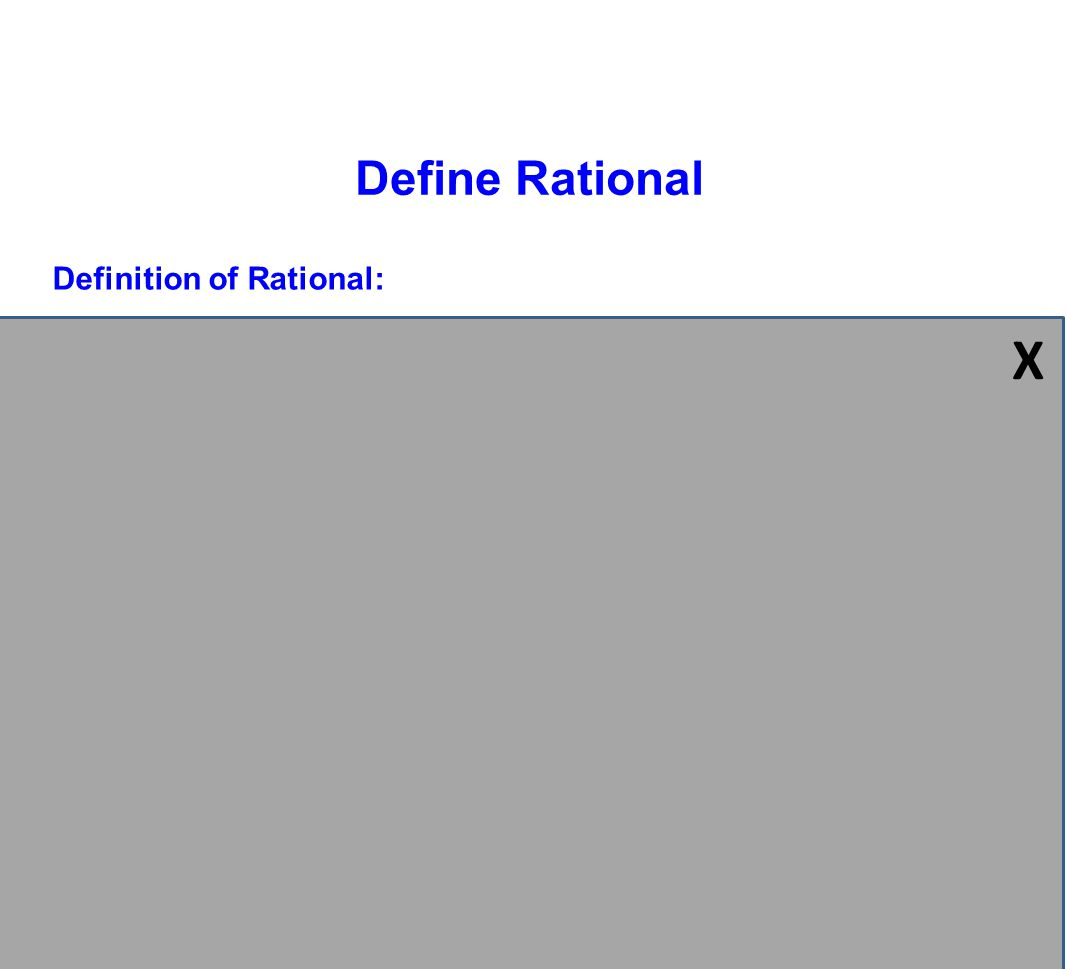 Definition of Rational: A number that can be written as a simple fraction (Set of integers and decimals that repeat or terminate) Define Rational 0, -