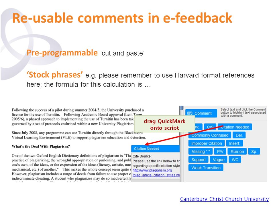 Re-usable comments in e-feedback Pre-programmable 'cut and paste' 'Stock phrases' e.g.