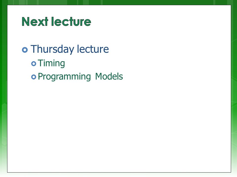  Thursday lecture  Timing  Programming Models