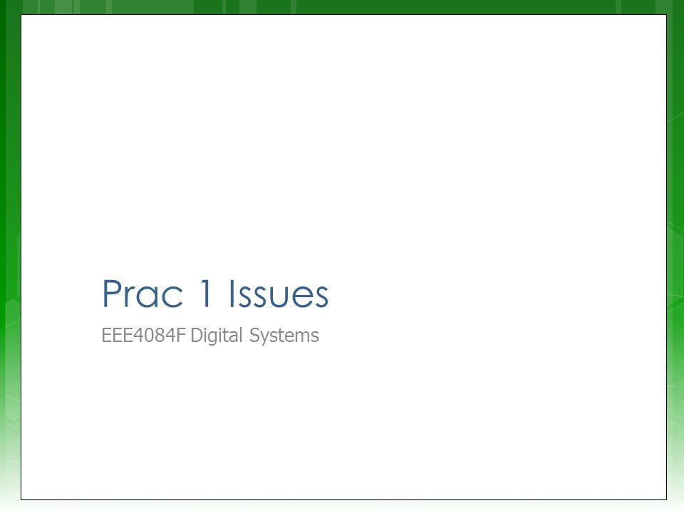 Prac 1 Issues EEE4084F Digital Systems