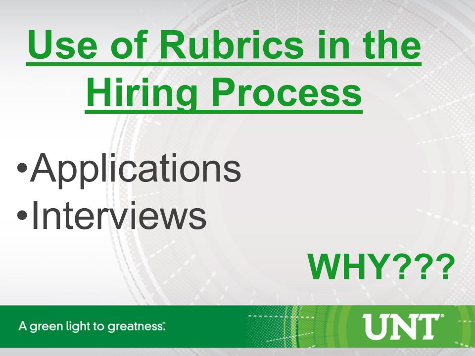 Use of Rubrics in the Hiring Process Applications Interviews WHY