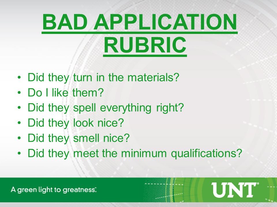 BAD APPLICATION RUBRIC Did they turn in the materials.
