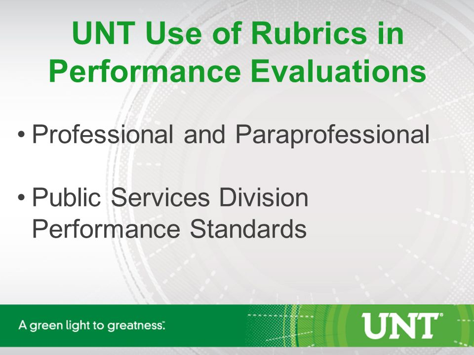 UNT Use of Rubrics in Performance Evaluations Professional and Paraprofessional Public Services Division Performance Standards