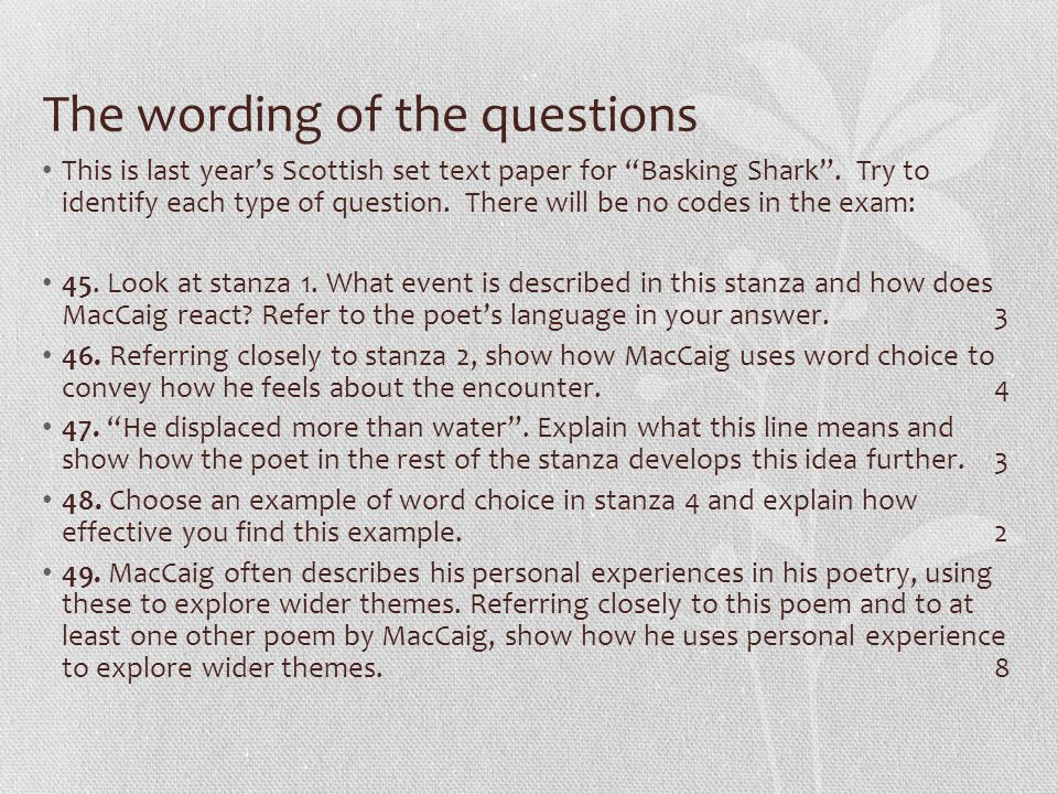 The wording of the questions This is last year's Scottish set text paper for Basking Shark .
