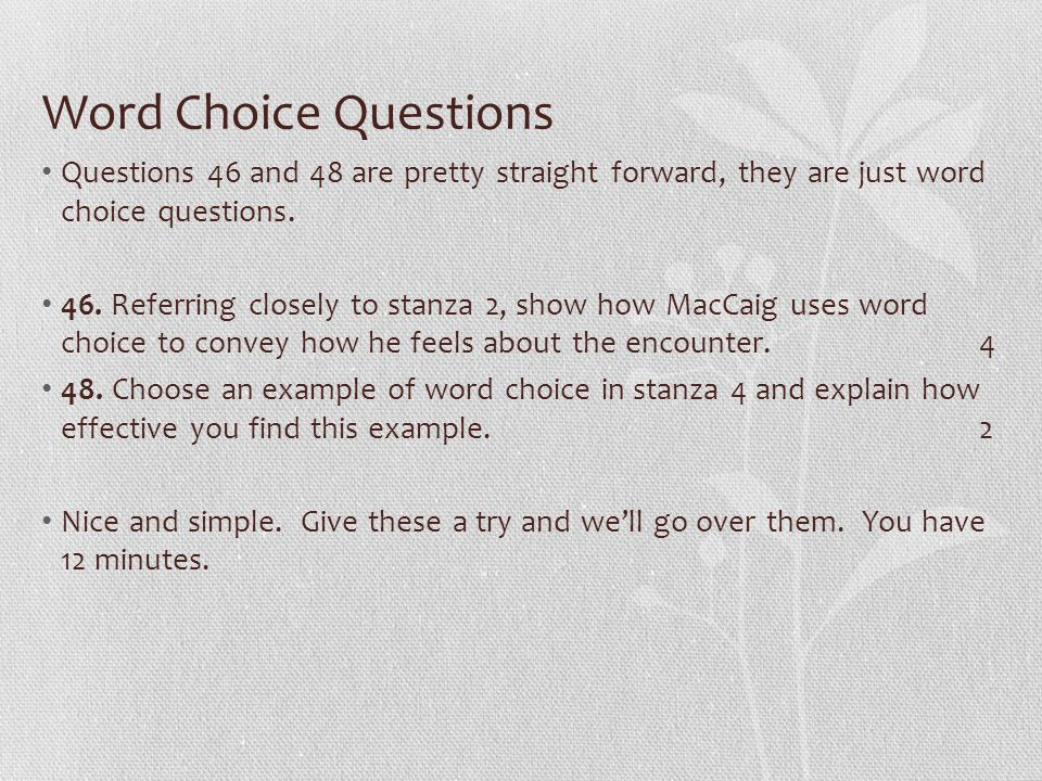 Word Choice Questions Questions 46 and 48 are pretty straight forward, they are just word choice questions.