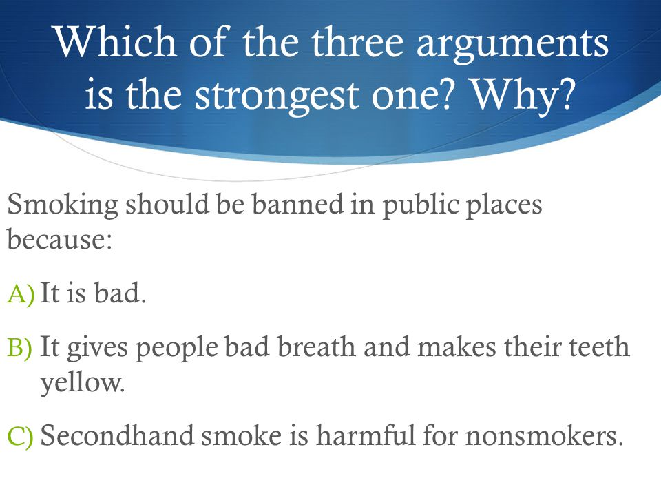 Which of the three arguments is the strongest one.