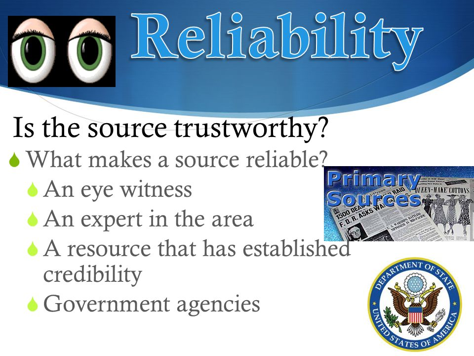  What makes a source reliable.