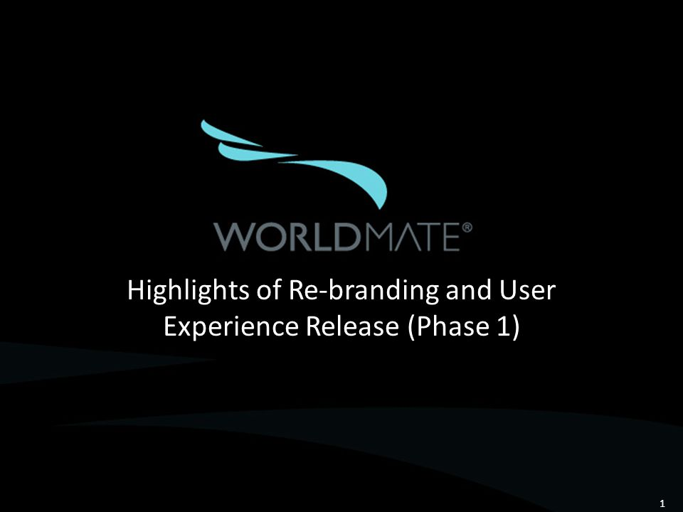 Highlights of Re-branding and User Experience Release (Phase 1) 1