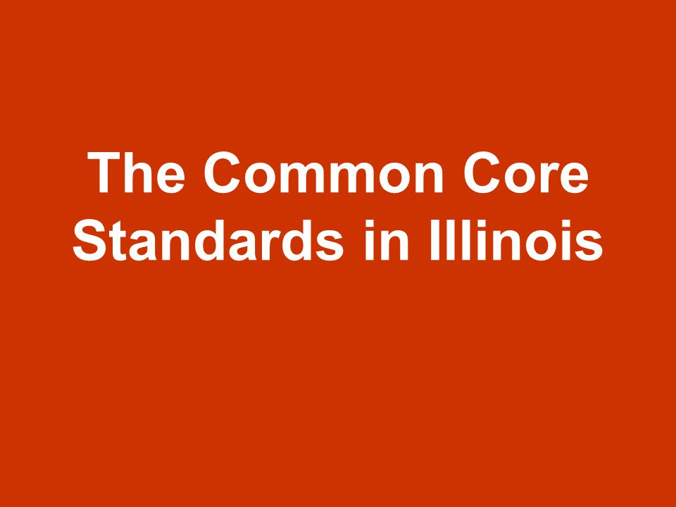 The Common Core Standards in Illinois
