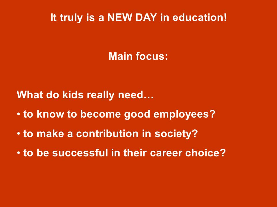 It truly is a NEW DAY in education.