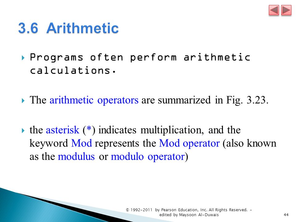  Programs often perform arithmetic calculations.  The arithmetic operators are summarized in Fig. 3.23.  the asterisk (*) indicates multiplication,