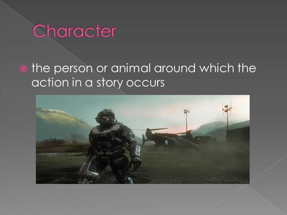  the person or animal around which the action in a story occurs