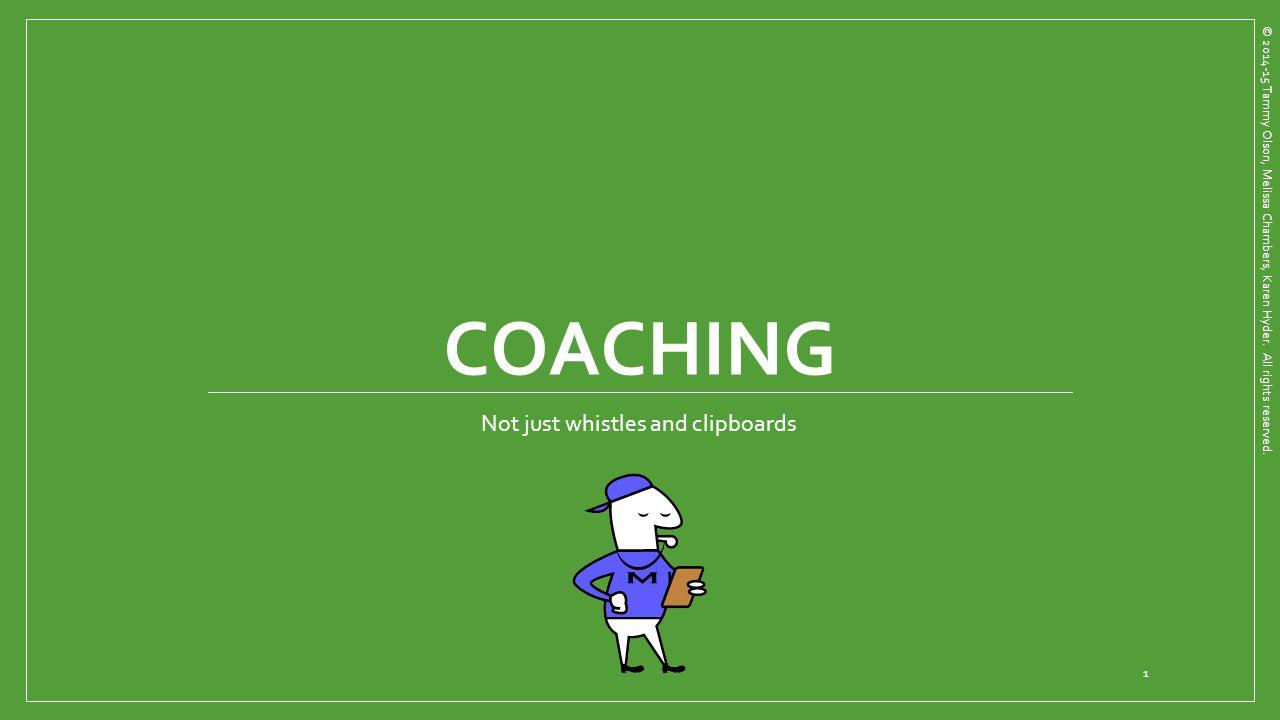 Coaching Rubric © 2014-15 Tammy Olson, Melissa Chambers, Karen Hyder.