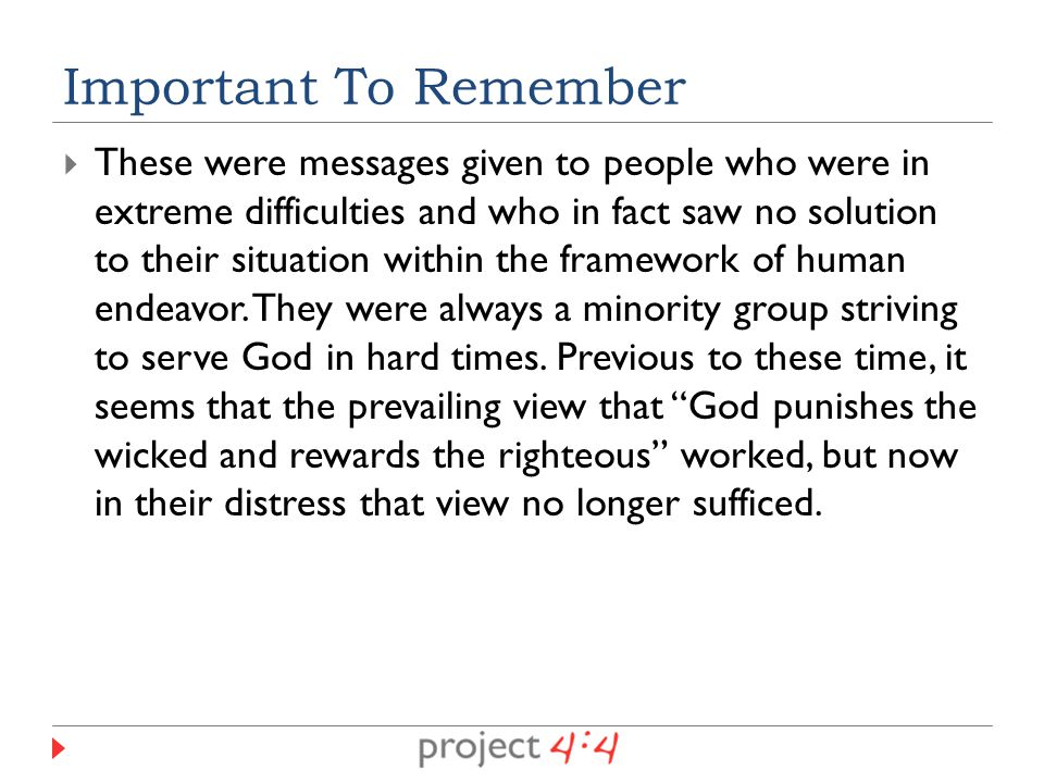  These were messages given to people who were in extreme difficulties and who in fact saw no solution to their situation within the framework of human endeavor.